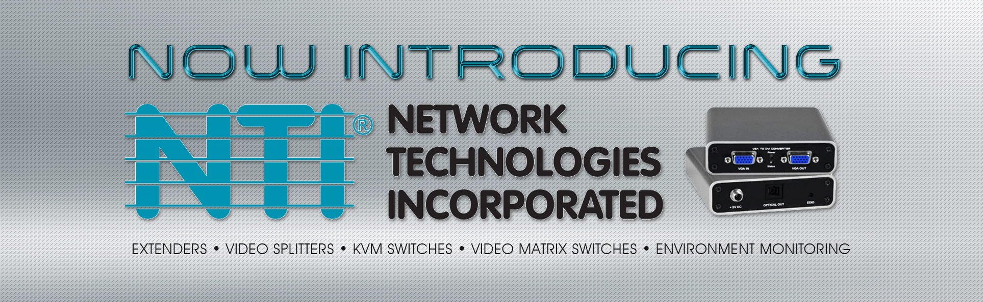 Introducing NTI Products
