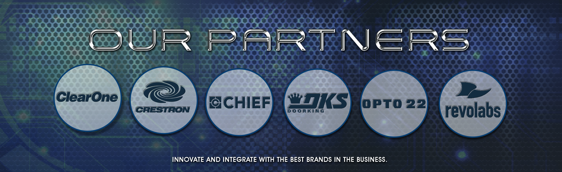 Our Partners: Crestron, Opto 22, Chief Mounts, Doorking, revoLabs, ClearOne